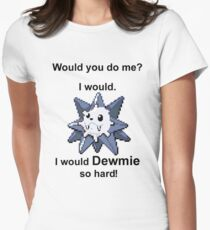 Would you do me? I'd Dewmie. (Punctuation Variant)  Womens Fitted T-Shirt