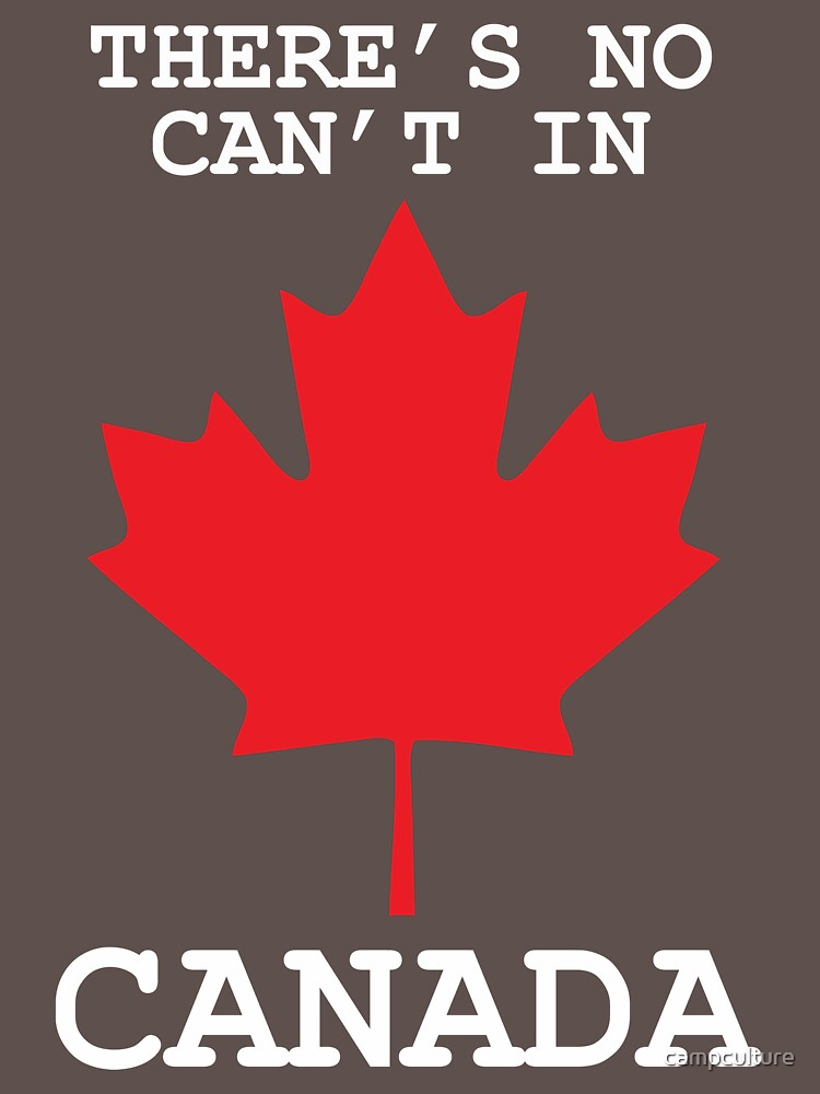 There's No Can't In Canada | Unisex T-Shirt