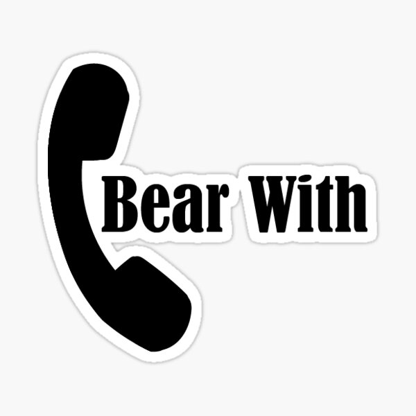 Bear With - Miranda Sticker