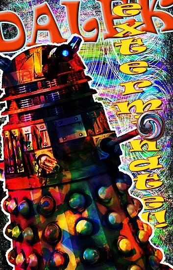 Dalek - Exterminate! by Mark Compton by Mark Compton