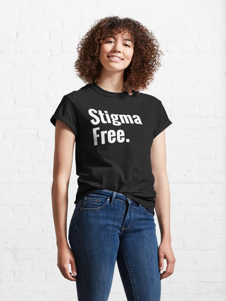 Alternate view of Stigma Free Mental Health Awareness  Classic T-Shirt