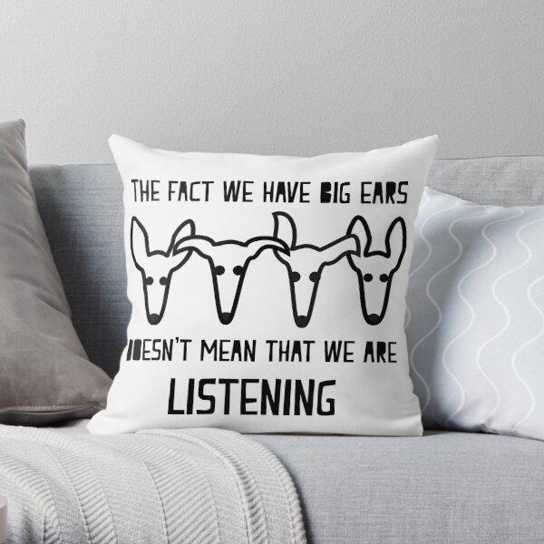 not listening Throw Pillow