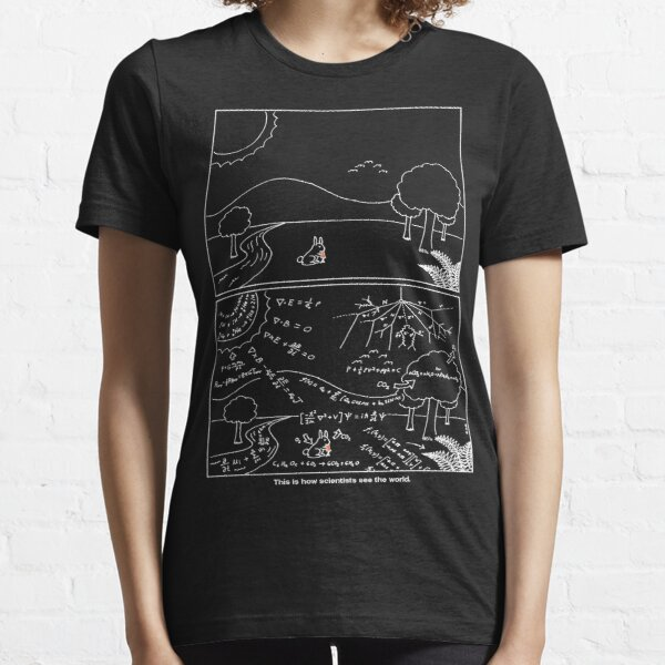 How scientists see the world [dark] Essential T-Shirt