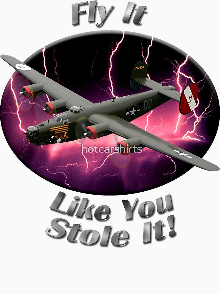 B-24 Liberator Fly It Like You Stole It by hotcarshirts