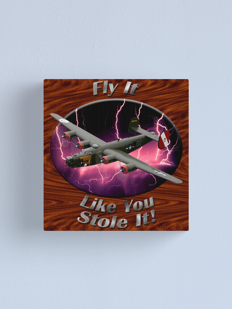 Alternate view of B-24 Liberator Fly It Like You Stole It Canvas Print