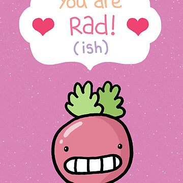 You Are Rad! by VenkmanProject