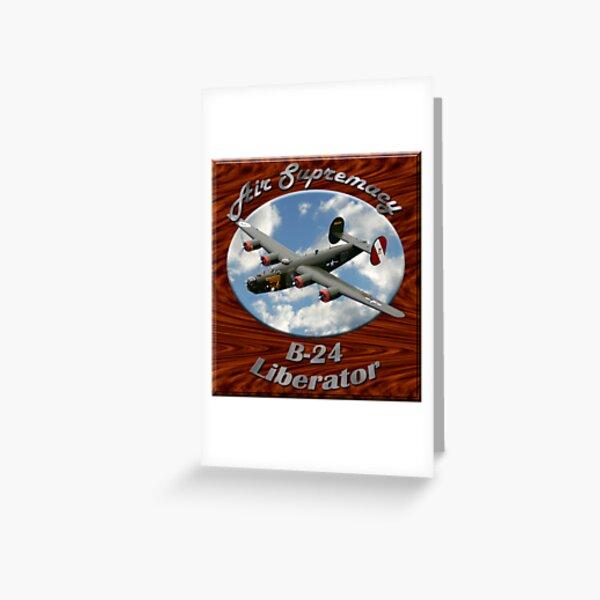 B-24 Liberator Air Supremacy Greeting Card