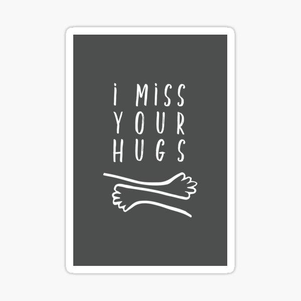 I Miss Your Hugs Sticker