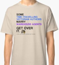 Some Victorians marry Warehouse agents Light Version. Classic T-Shirt