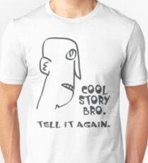 cool story bro. tell it again. - memes, comic, cartoon, funny, humor T-Shirt