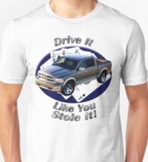 Dodge Ram Truck Drive It Like You Stole It Unisex T-Shirt