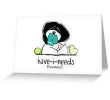 Have-i-Needs Havanese Greeting Card