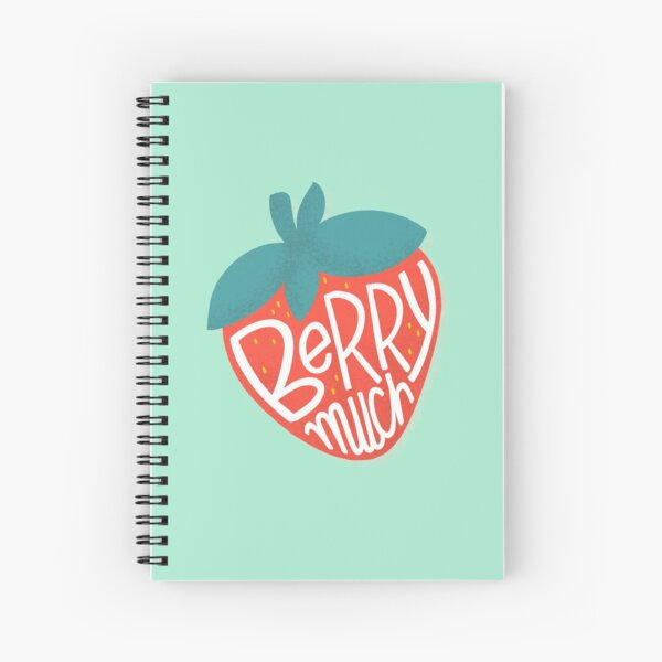 oh so berry much Spiral Notebook