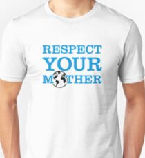 Respect your mother earth Slim Fit T-Shirt