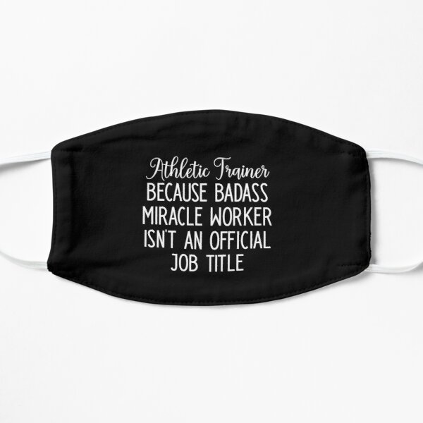 Athletic Trainer Because Badass Miracle Worker Isn't An Official Job Title Mask