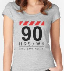 90 hrs / wk and loving it Women's Fitted Scoop T-Shirt
