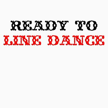 Ready to Line Dance by tidyware