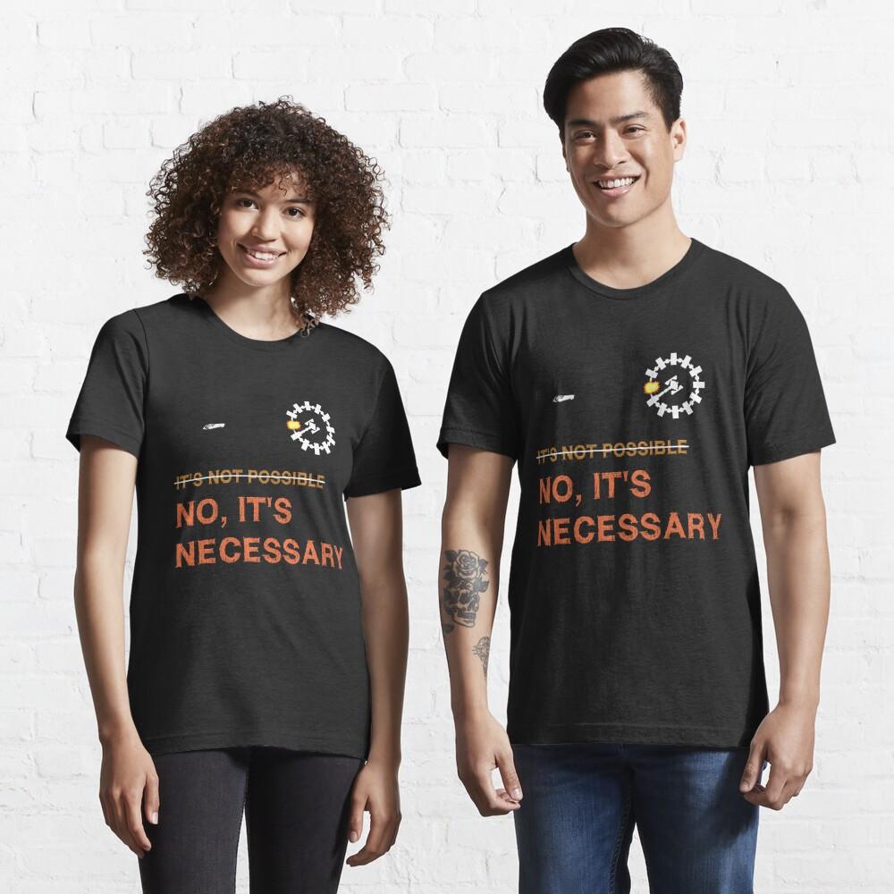 """Interstellar Docking: """"It's Necessary"""" Essential T-Shirt"""