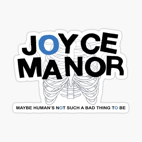 Maybe Joyce Manor's Not Such A Bad Thing To Be Sticker