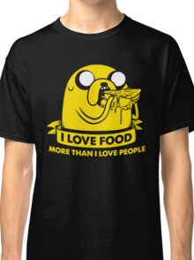 I love food more than I love people Classic T-Shirt