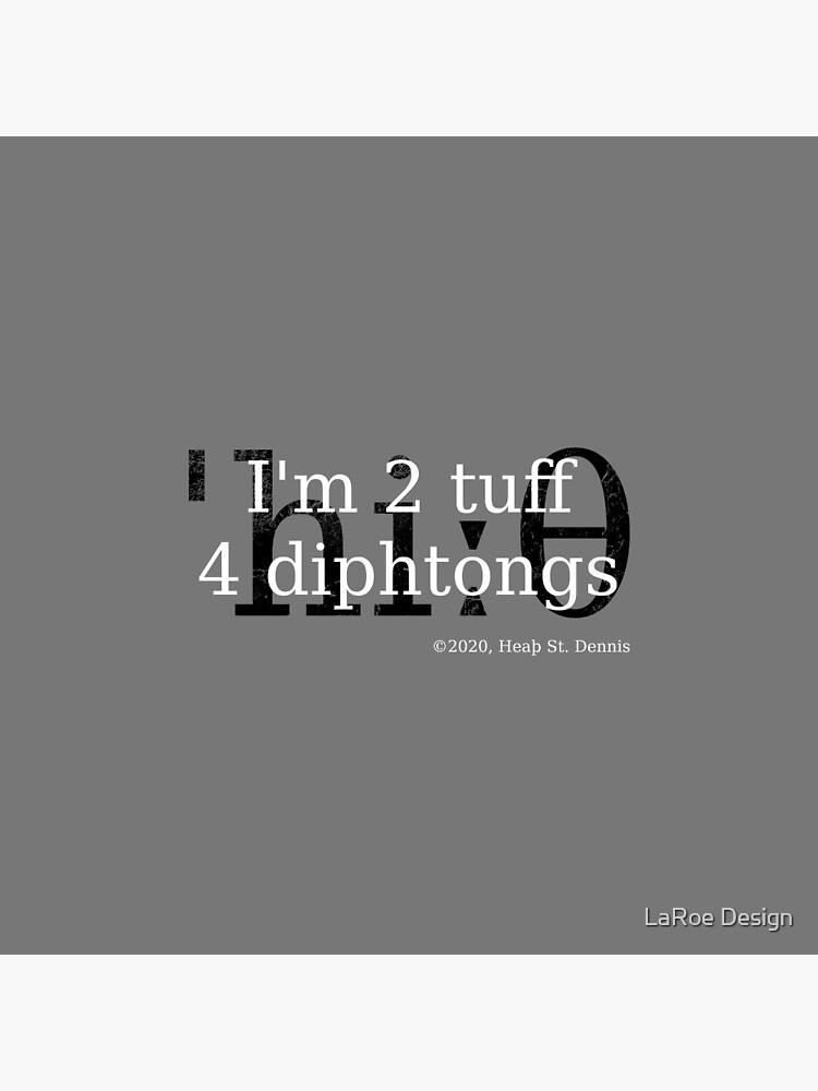 2 tuff 4 diphthongs by jlaroe