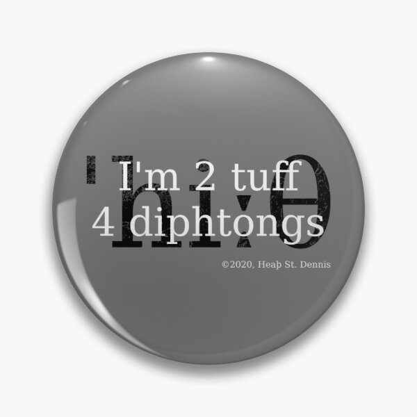 2 tuff 4 diphthongs Pin