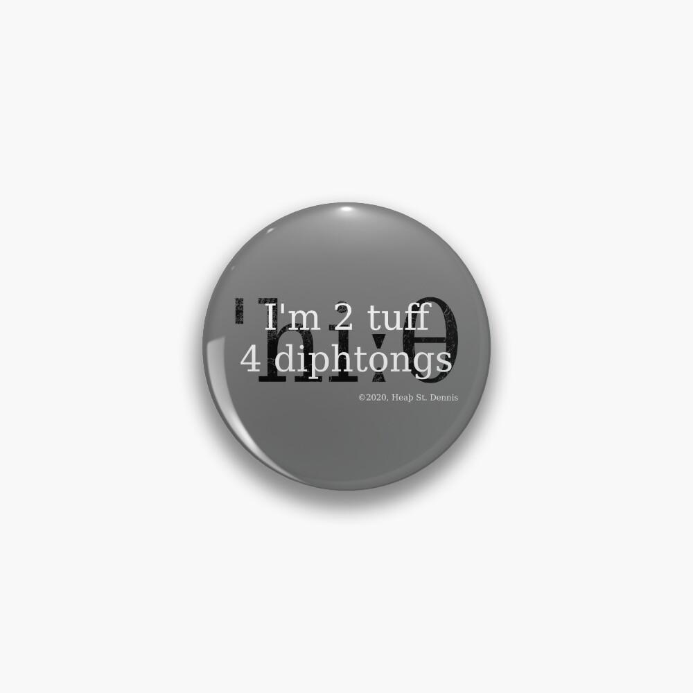 2 tuff 4 diphthongs Pin