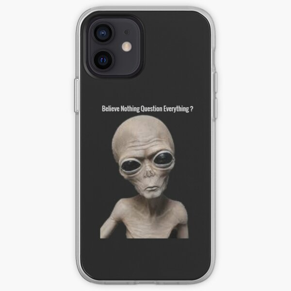believe nothing question everything iPhone Soft Case