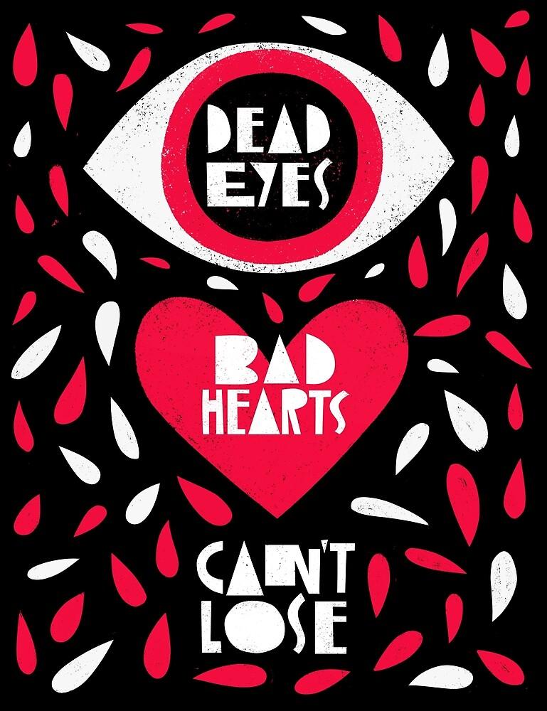 Dead Eyes Bad Hearts by grrrenadine
