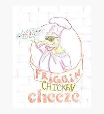 'Friggin' Chicken Cheeze' Photographic Print