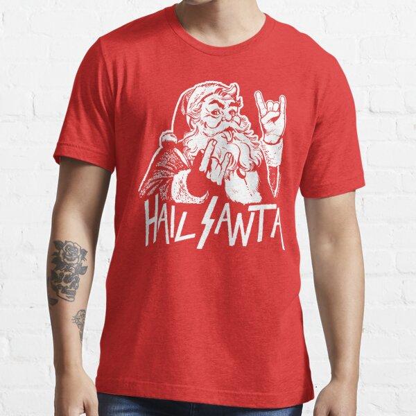 Hail Santa Essential T-Shirt