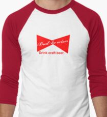 Bud Be Wiser - Drink Craft Beer T-Shirt