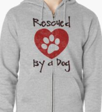 Rescued by a Dog - Adopt a Shelter Pet - Rescued Dogs - Adopt a Dog Zipped Hoodie
