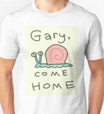 Gary, come home! Unisex T-Shirt