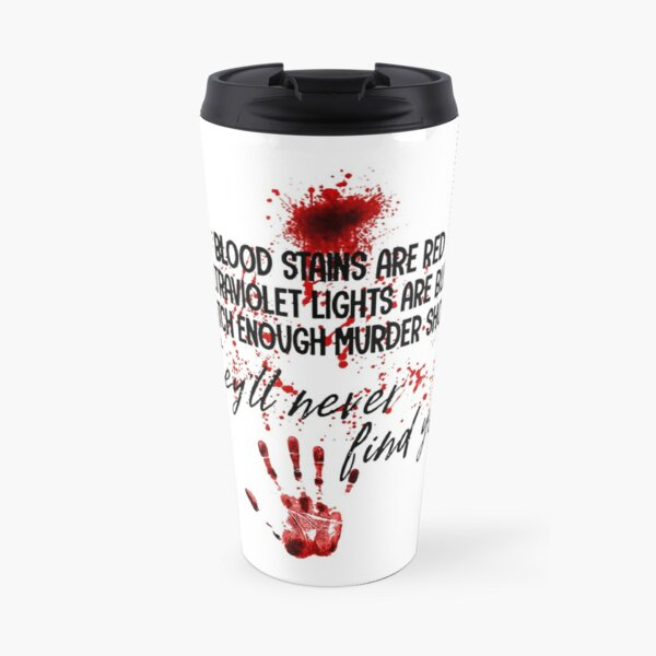 Blood Stains Are Red UltraViolet Lights Are Blue Hand Blood  Travel Mug