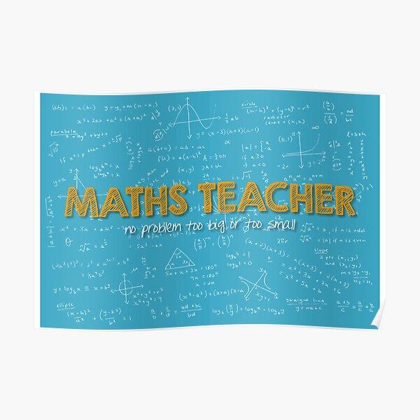 Maths Teacher (no problem too big or too small) - blue Poster