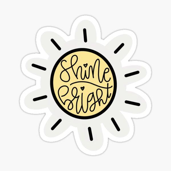 Shine Bright Des Sticker