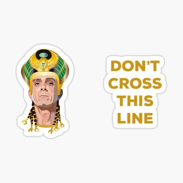 Don't cross this line - Kahmunrah Hank Azaria Sticker