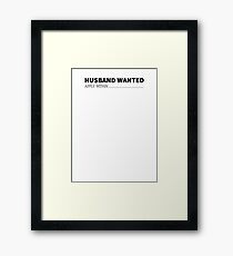 Husband Wanted - Apply Within Framed Print