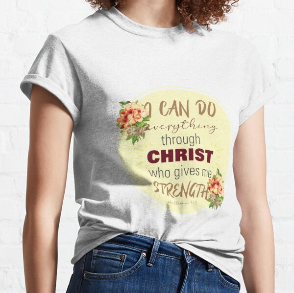 I can do everything Classic T-Shirt