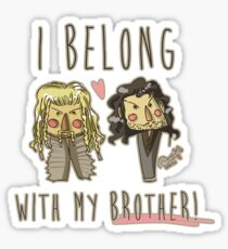 I belong with my brother Sticker