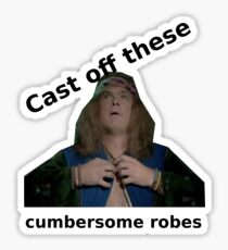 Yonderland - Cast off these cumbersome robes Sticker