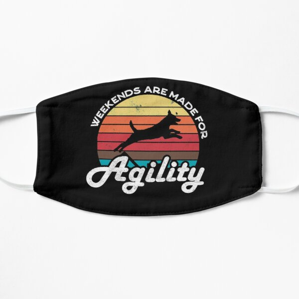 Weekends Are Made For Agility Flat Mask