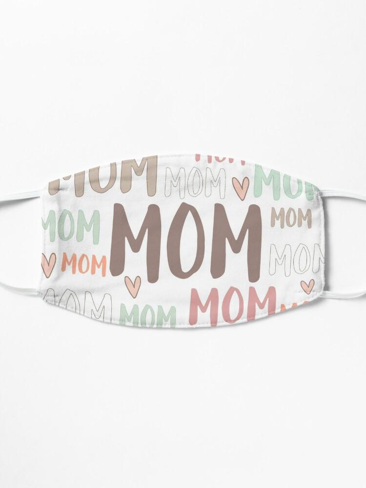 Alternate view of Mom Mom Mom... Mask