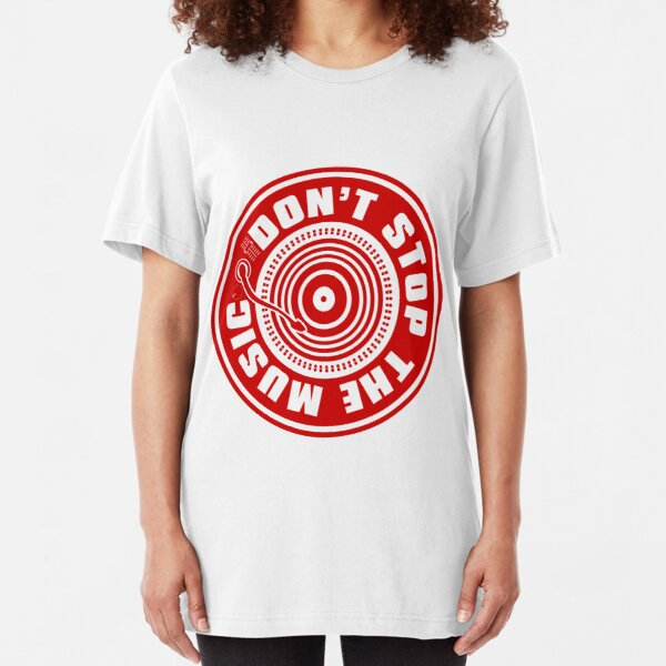 DON'T STOP THE MUSIC Slim Fit T-Shirt