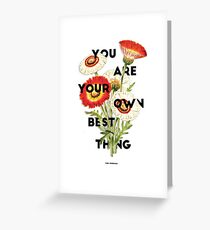 You Are Your Own Best Thing Greeting Card