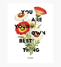 You Are Your Own Best Thing Photographic Print