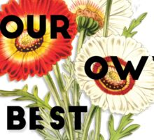 You Are Your Own Best Thing Sticker