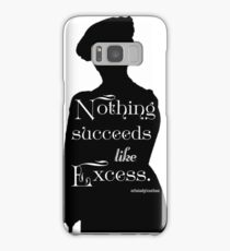 Nothing Succeeds Like Excess Samsung Galaxy Case/Skin