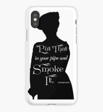 Put That in Your Pipe and Smoke it iPhone Case